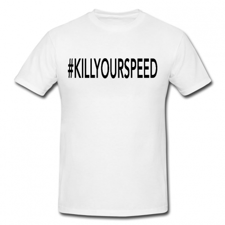 #Kill Your Speed