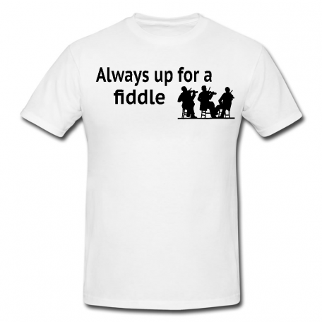 Always Up For A Fiddle